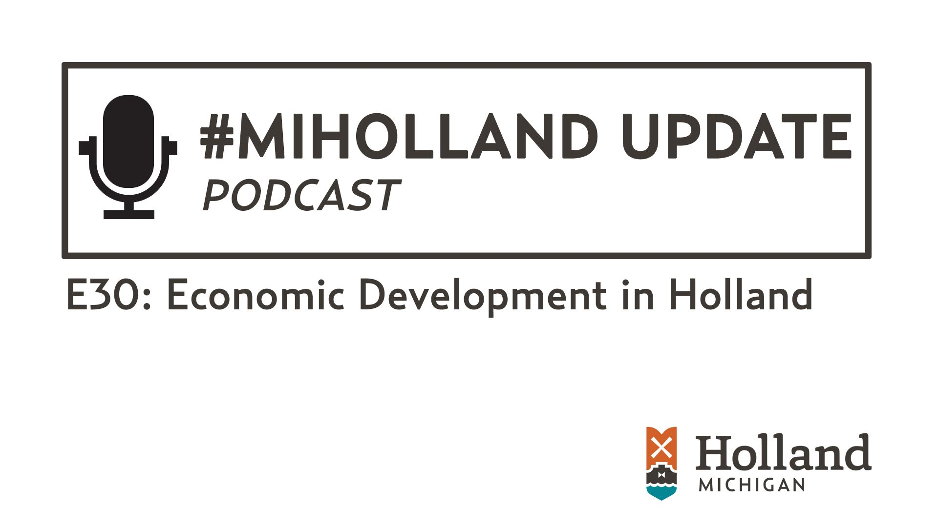 MiHolland Update Podcast Episode 30